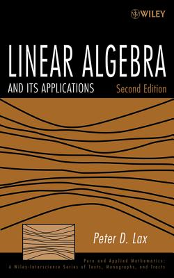 Linear Algebra and Its Applications By Lax, Peter D.